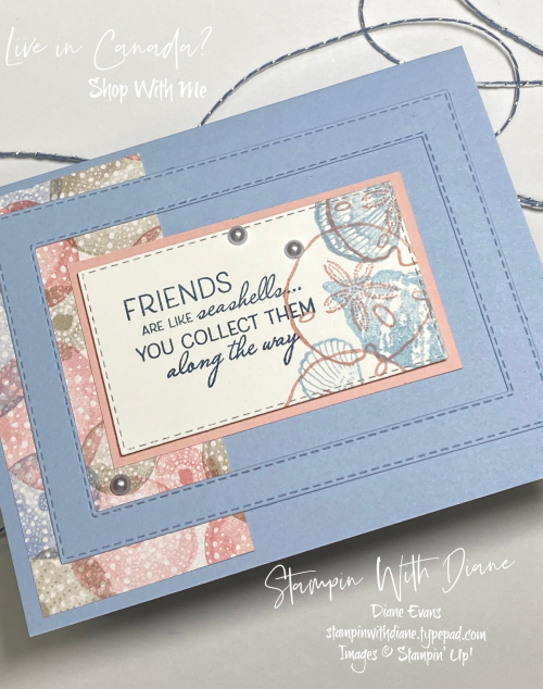 Friends are like Seashells Stampin Up Stampin With Diane Evans