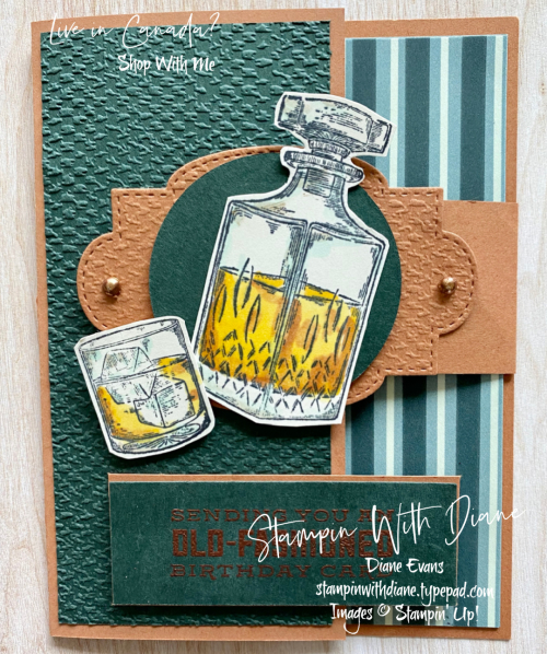 Whiskey Business Stampin up Stampin With Diane Evans